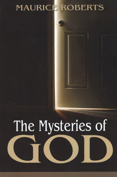 """The Mysteries of God"" by Maurice Roberts"