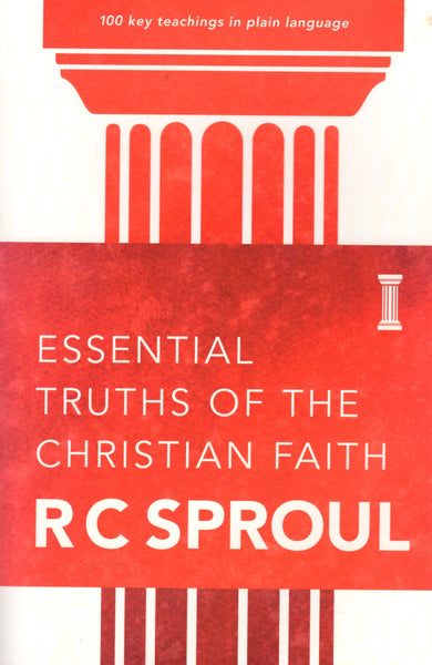 """Essential Truths of the Christian Faith"" by RC Sproul"