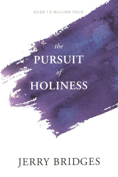 """The Pursuit of Holiness"" by Jerry Bridges"