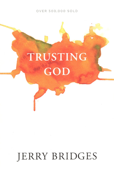 """Trusting God"" by Jerry Bridges"