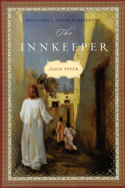 """The Innkeeper"" by John Piper"