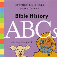 """Bible History ABCs: God's Story from A to Z"" by Stephen J. Nichols and Ned Bustard"