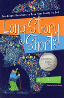 """Long Story Short: Ten-Minute Devotions to Draw Your Family to God"" by Marty Machowski"