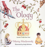 """The Ology: Ancient Truths Ever New"" by Marty Machowski"