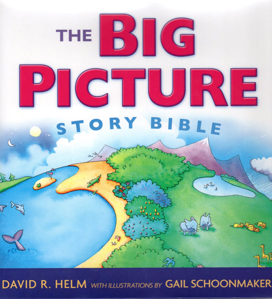 """The Big Picture Story Bible"" by David R. Helm and Gail Schoomaker"