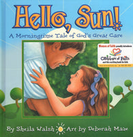"""Hello, Sun!: A Morning Tale of God's Great Care"" by Sheila Walsh and Deborah Maze"