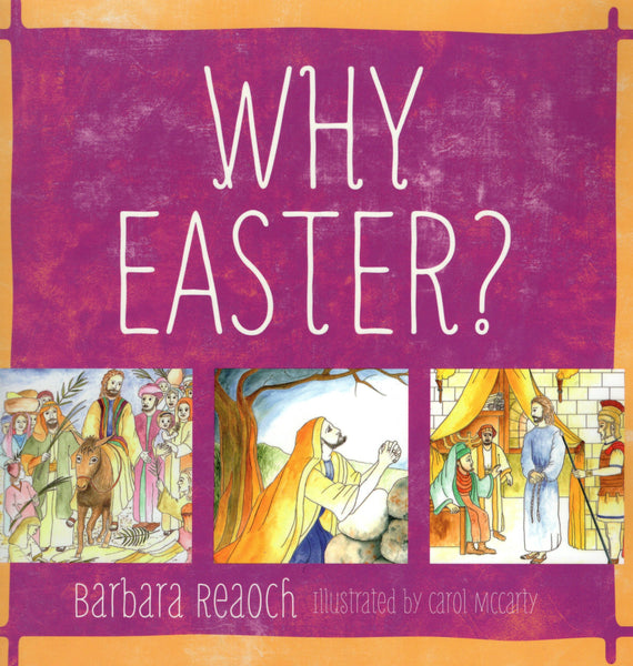 """Why Easter?"" by Barbara Reaoch and Carol Mccarty"
