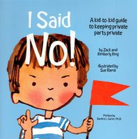"""I Said No!: A Kid-to-Kid Guide to Keeping Private Parts Private"" by Zack and Kimberly King"