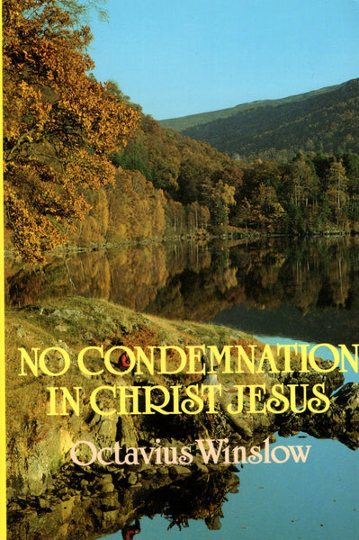 """No Condemnation in Christ Jesus"" by Octavius Winslow"