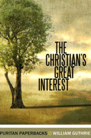 """The Christian's Great Interest"" by William Guthrie"