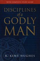 """Disciplines of a Godly Man (With Complete Study Guide)"" by R. Kent Hughes"