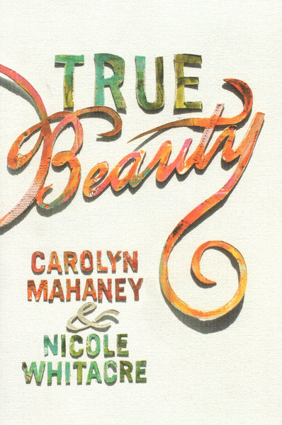 """True Beauty"" by Carolyn Mahaney and Nicole Whitacre"