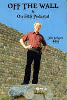 """Off the Wall & on His Pedestal"" by John and Laura King"