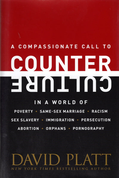 """A Compassionate Call to Counter Culture"" by David Platt"