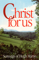 """Christ for Us: Sermons of Hugh Martin"" by Hugh Martin"
