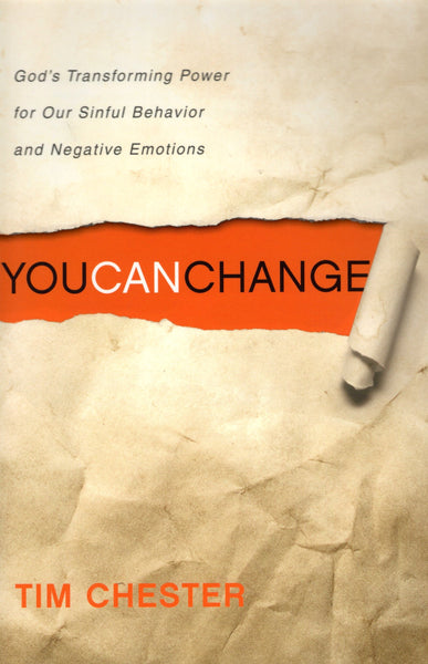 """You Can Change: God's Transforming Power of Our Sinful Behavior and Negative Emotions"" by Tim Chester"