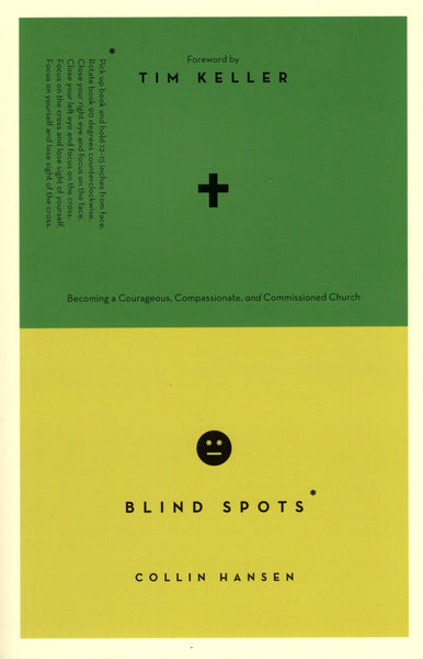"""Blind Spots: Becoming a Courageous, Compassionate, and Commissioned Church"" by Collin Hansen"