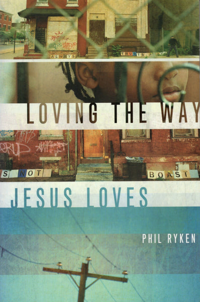 """Loving the Way Jesus Loves"" by Phil Ryken"
