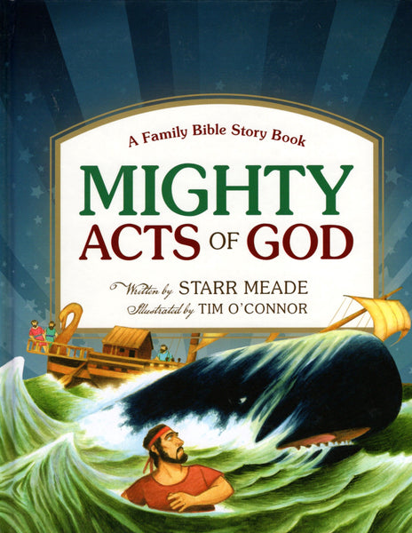 """Mighty Acts of God: A Family Bible Story Book"" by Starr Meade and Tim O'Connor"