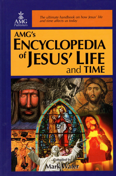 """AMG's Encyclopedia of Jesus' Life and Time"" by Mark Water"