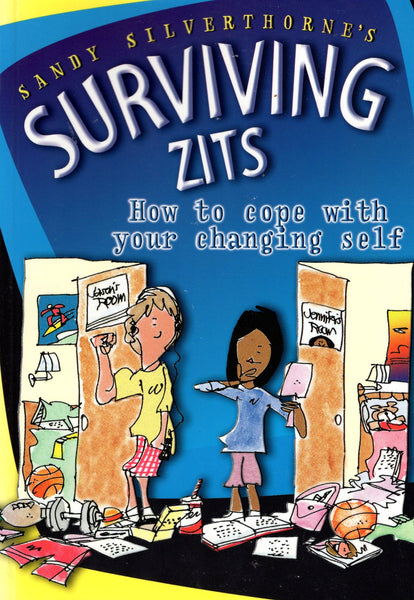 """Surviving Zits: How to Cope with Your Changing Self"" by Sandy Silverthorne"