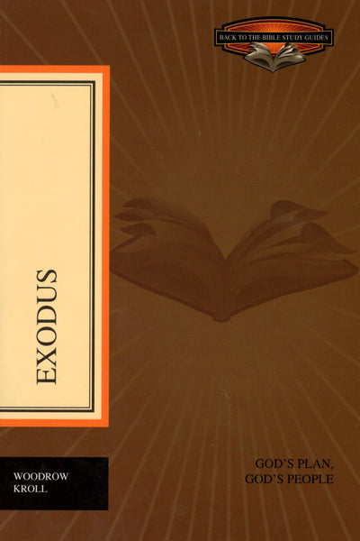 """Exodus: God's Plan, God's People"" by Woodrow Kroll"