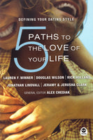 """5 Paths to the Love of Your Life: Defining Your Dating Style"" edited by Alex Chediak"