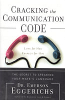 """Cracking the Communication Code: The Secret To Speaking Your Mate's Language"" by Dr. Emerson Eggerichs"
