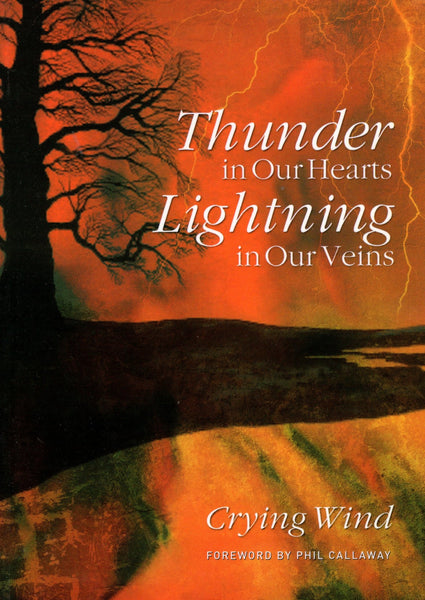 """Thunder in Our Hearts; Lightning in Our Veins"" by Crying Wind"