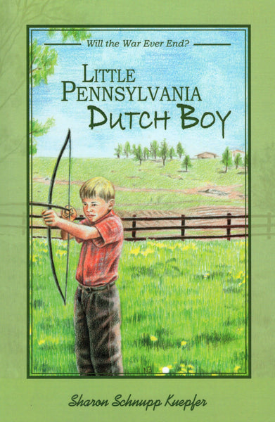 """Little Pennsylvania Dutch Boy: Will  the War Ever End?"" by Sharon Schnupp Kuepfer"