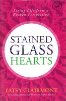 """Stained Glass Hearts: Seeing Life from a Broken Perspective"" by Patsy Clairmont"