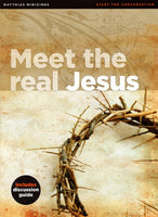 """Meet the Real Jesus"" by Matthias Media"