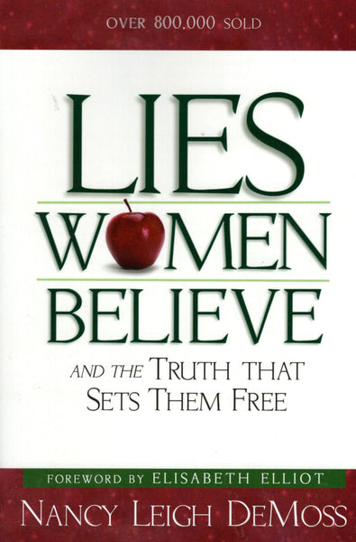 """Lies Women Believe and the Truth That Sets Them Free"" by Nancy Leigh DeMoss"