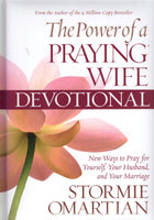 """The Power of a Praying Wife: New Ways to Pray for Yourself, Your Husband, and Your Marriage"" by Stormie Omartian"