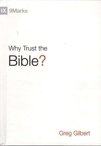 """Why Trust the Bible?"" by Greg Gilbert"