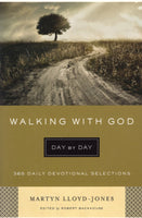 """Walking With God Day by Day: 365 Daily Devotional Selections"" by Martyn Lloyd-Jones"