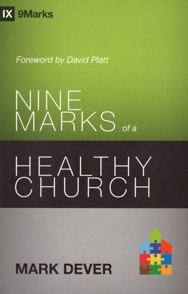 """Nine Marks of a Healthy Church"" by Mark Dever"