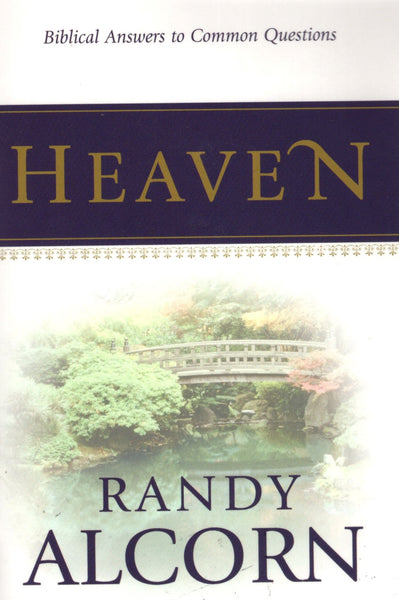 """Heaven: Biblical Answers to Common Questions"" by Randy Alcorn"