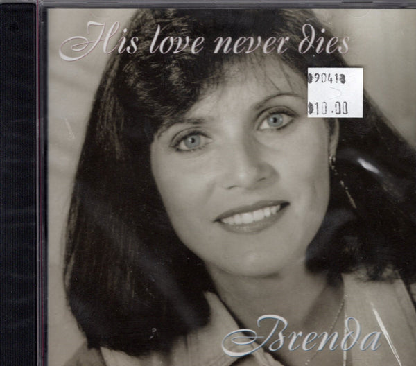 """His Love Never Dies"" by Brenda Geneau"