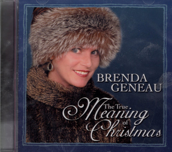 The True Meaning of Christmas: Brenda Geneau (CD)