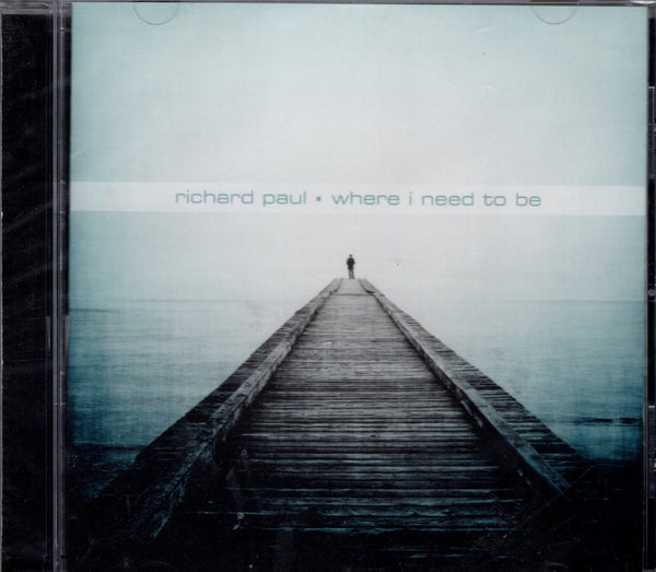 """Where I Need To Be"" by Richard Paul (CD)"