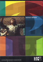 """Justice Denied"" by National Film Board of Canada"