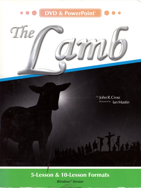 """The Lamb (DVD & Powerpoint)"" by John R. Cross"