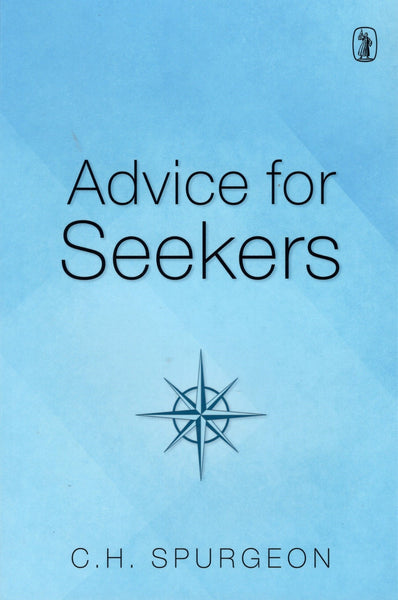 """Advice For Seekers"" by C.H. Spurgeon"
