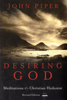 """Desiring God: Meditations of a Christian Hedonist"" by John Piper"