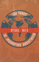 """500 Years of Indigenous Resistance"" by Gord Hill"