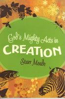 """God's Mighty Acts in Creation"" by Starr Meade"