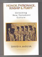 """Honor, Patronage, Kinship & Purity: Unlocking New Testament Culture"" by David A. deSilva"