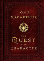 """The Quest for Character"" by John MacArthur"
