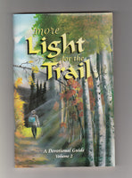 """More Light for the Trail"" a devotional guide, Vol. 2"